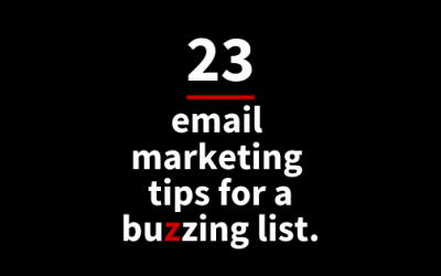 23 email marketing tips for a buzzing list