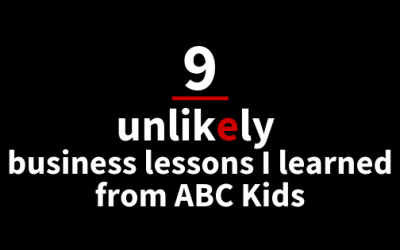 9 unlikely business lessons I learned from ABC kids