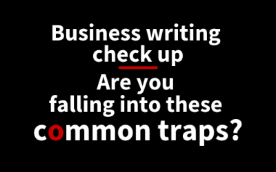 Business writing check up: Are you falling into these common traps?