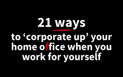 21 ways to *corporate up* your freelancer home office